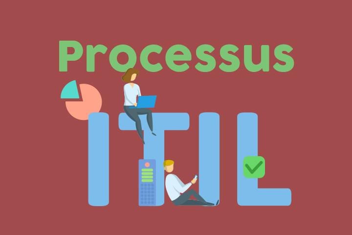 Quels sont les différents processus ITIL ? Le guide complet