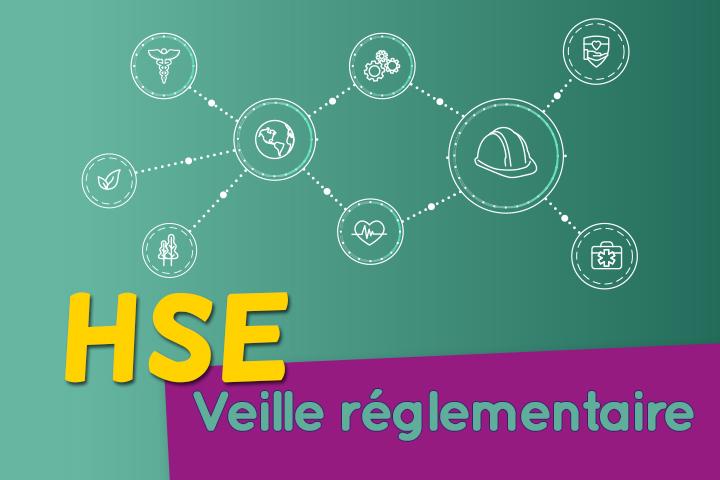 Comment faire une veille réglementaire HSE efficace et assurer votre conformité ?