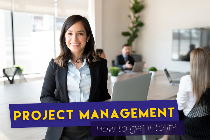 How to Get Into Project Management to Reach New Heights