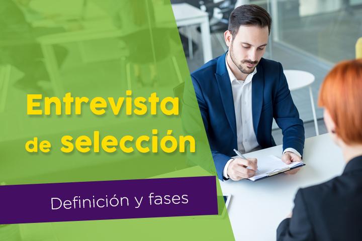 entrevista-de-seleccion-tipos-fases-como-hacerla-y-preguntas