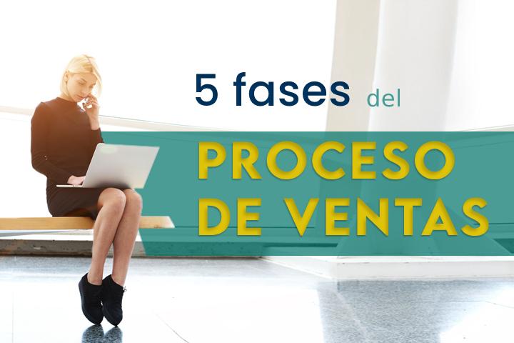 cuales-son-las-5-fases-del-proceso-de-venta