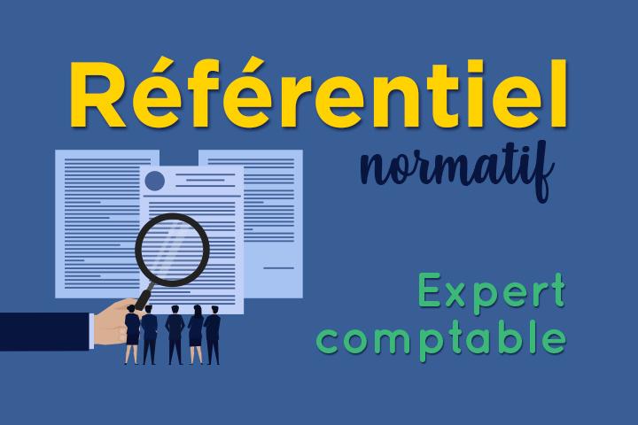 Le référentiel normatif de l'Ordre des experts-comptables : enjeux et principes