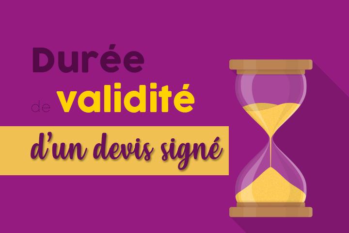 Client ou prestataire, quelle est la durée de validité de vos devis ?