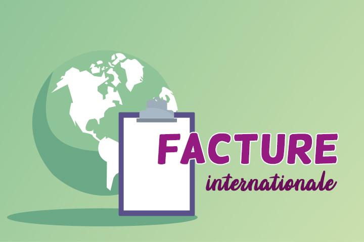 Facture internationale : TVA, mentions légales, quelles sont vos obligations ?