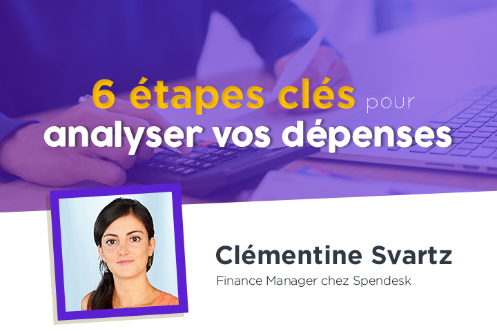 Les 6 étapes clés pour analyser vos dépenses