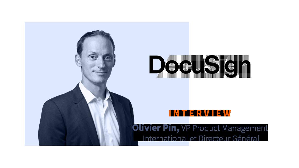 [ITW] Olivier Pin, VP Product Management International et Directeur Général de DocuSign France