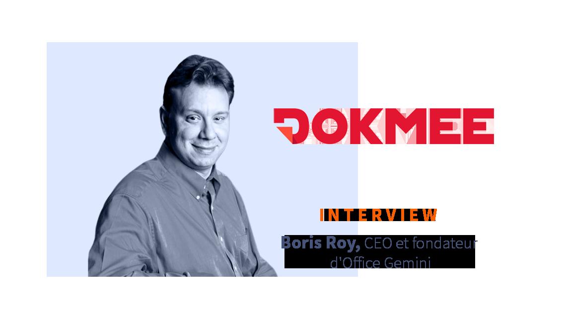 [ITW] Boris Roy CEO d'Office Gemini, éditeur de Dokmee, solution de GED