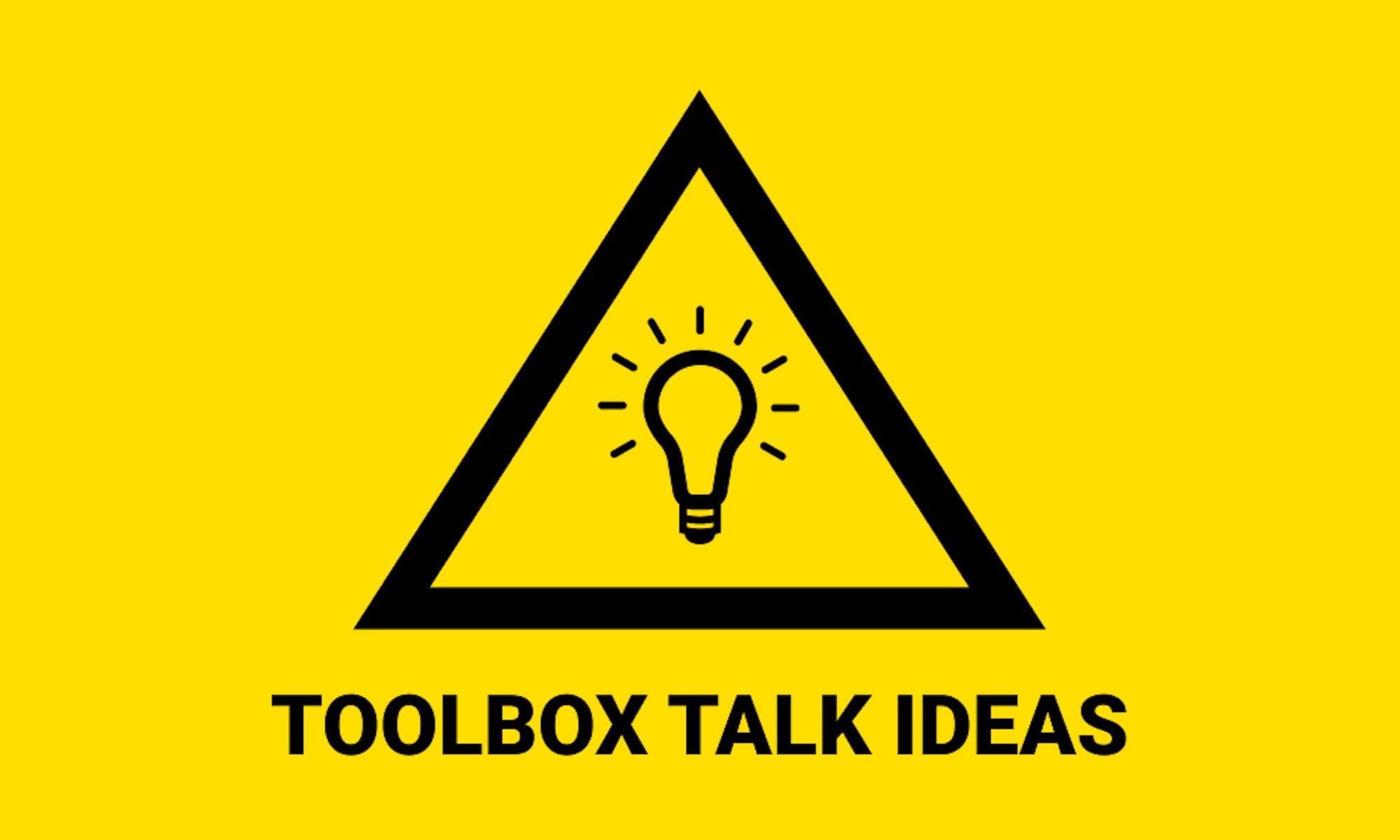 Toolbox talk ideas