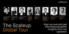 The Scaleup Global Tour  - get insights from our speakers