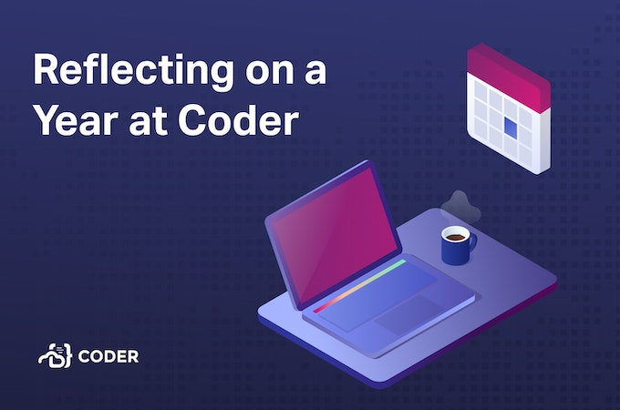 """Reflecting on a Year at Coder"" with a laptop and cup of coffee below a calendar"