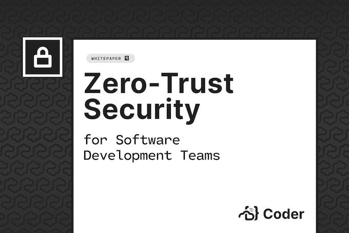 Zero-Trust Security for Software Development Teams