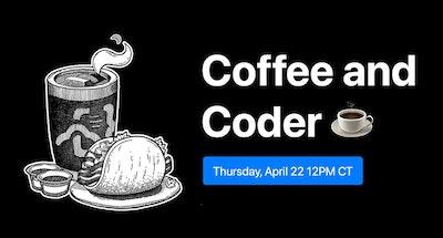 Coffee and Coder, Thursday, April 22