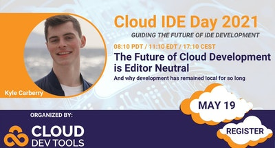 Poster promoting Kyle Carberry's presentation for Cloud IDE Day 2021