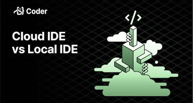 Cloud IDE vs Local IDE