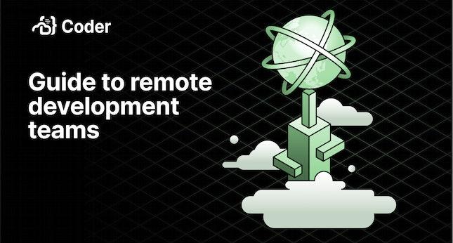 Guide to remote development teams