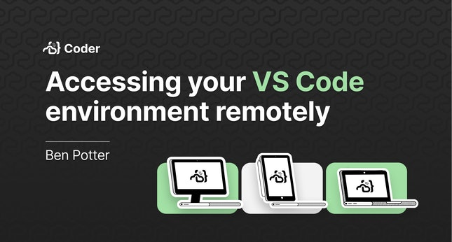 Accessing your VS Code environment remotely
