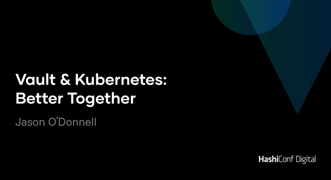 Vault & Kubernetes: Better Together