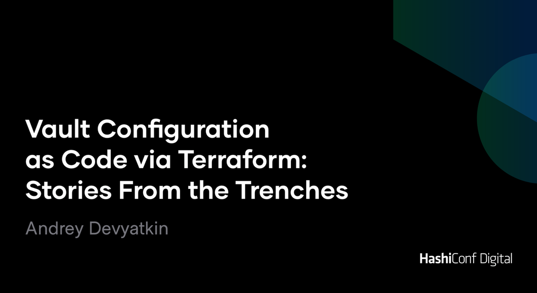 Vault Configuration as Code via Terraform Stories From the Trenches