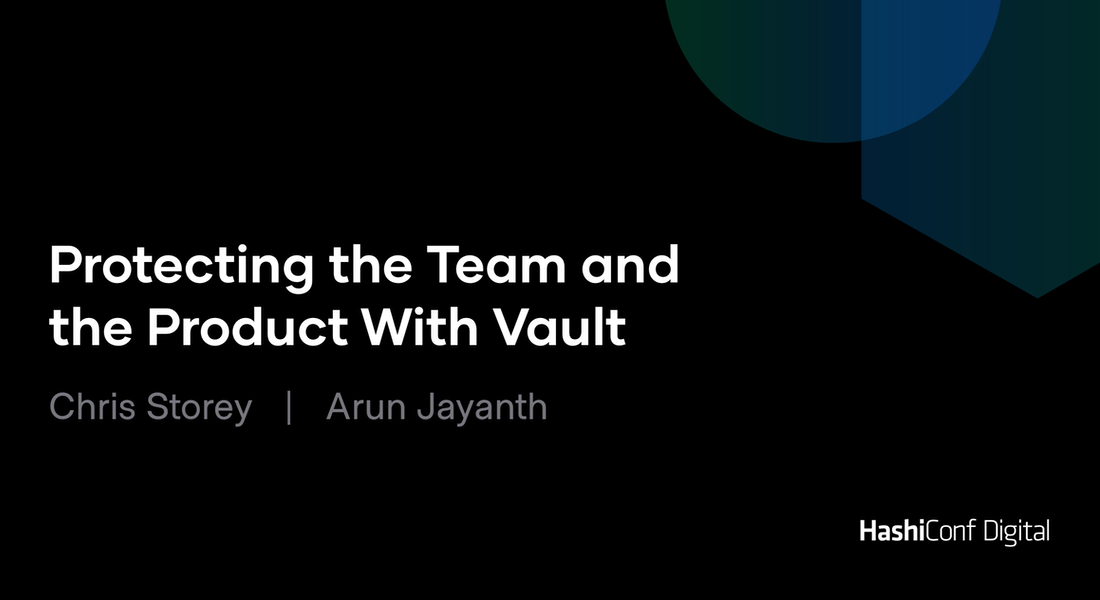 Protecting the Team and the Product With Vault