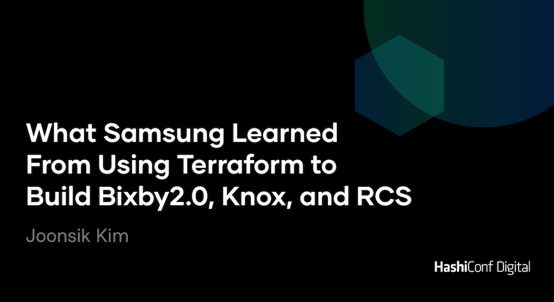 What Samsung Learned From Using Terraform to Build Bixby 2.0, Knox, and RCS