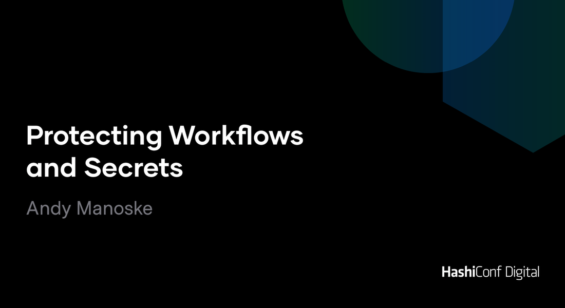Protecting Workflows and Secrets