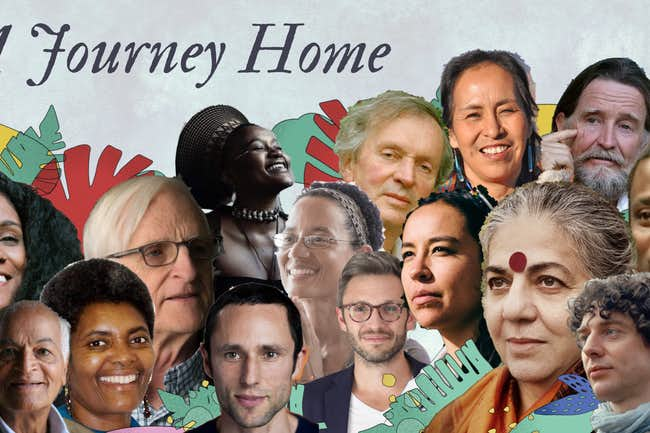 a journey home, event, charles eisenstein, rupert sheldrake, lyla june, pat mccabe, vandana shiva