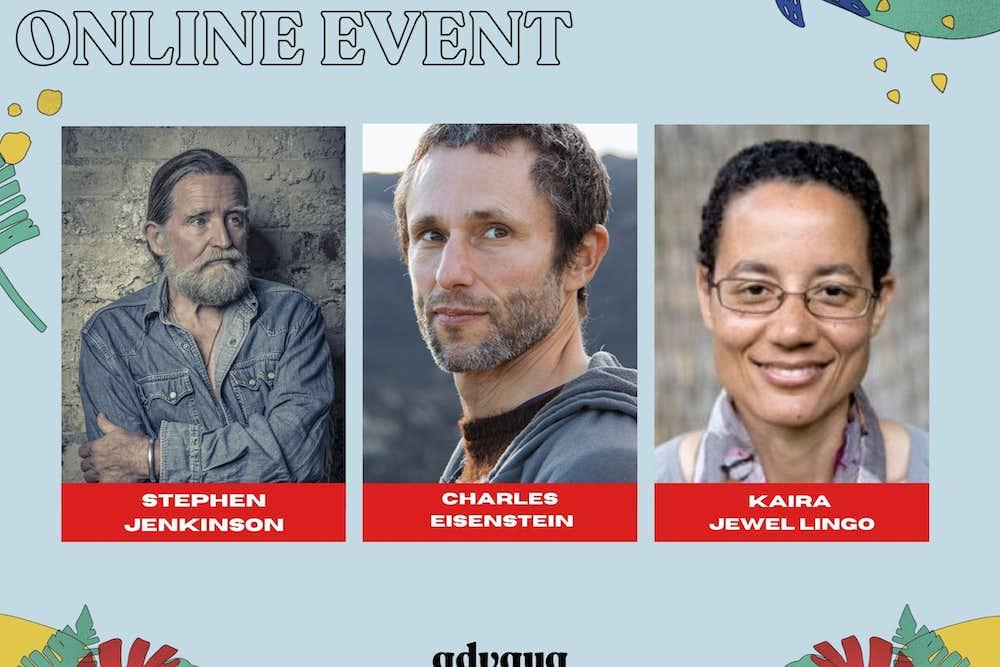 Charles eisenstien, Stephen Jenkinson, advaya events, death and living