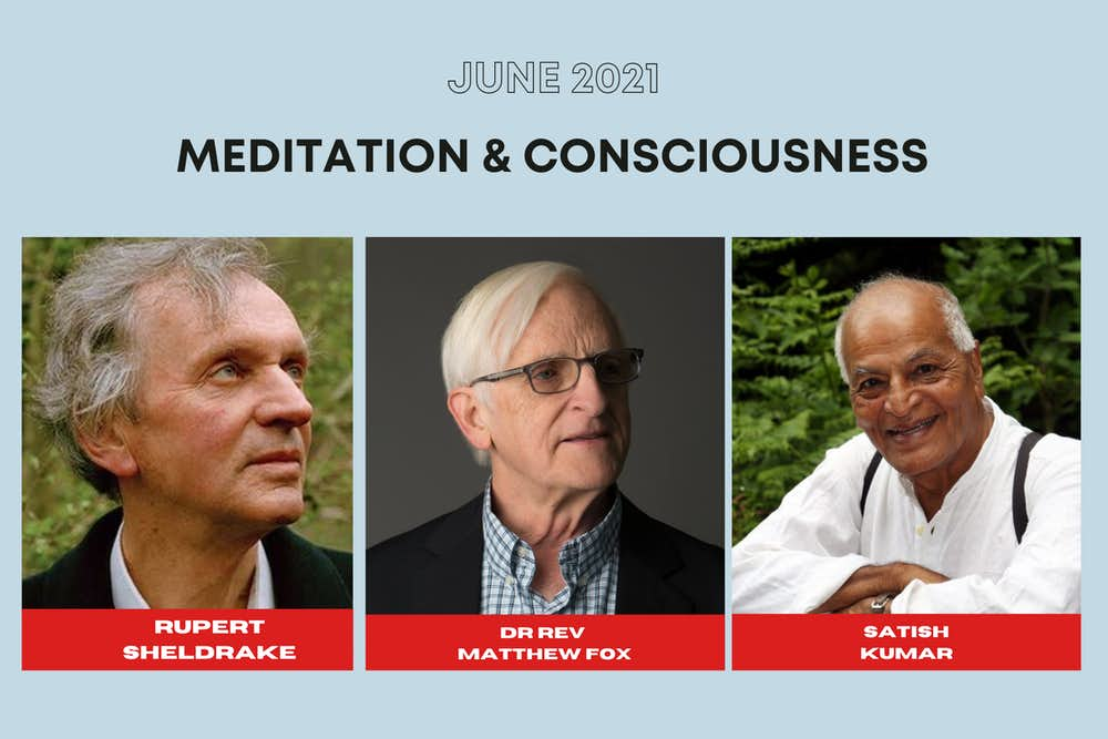 Rupert Sheldrake, Matthew Fox, Satish Kumar