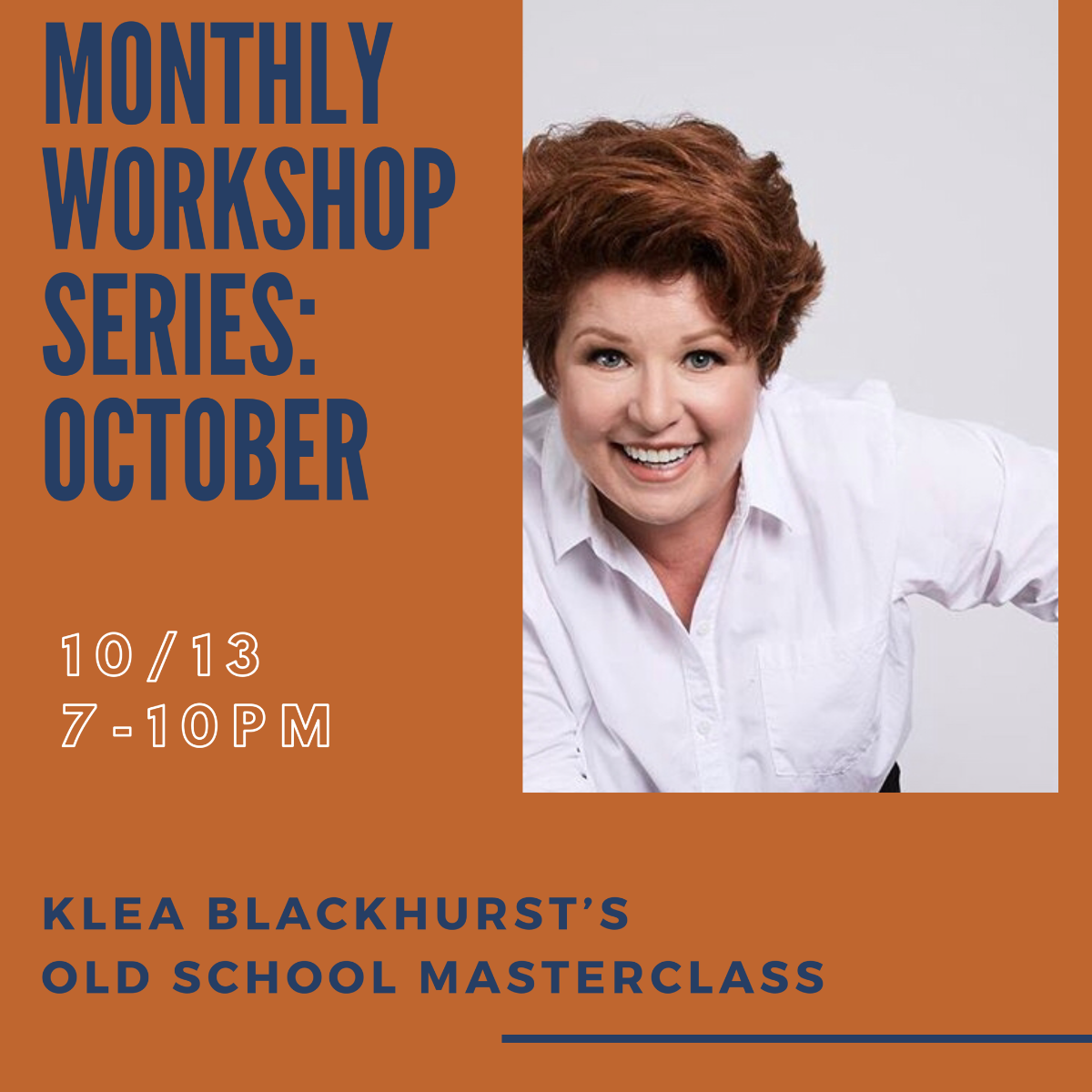 Monthly Wokshop Series: October. 10/13/19, 7-10pm. Klea Blackhurst's Old School Masterclass
