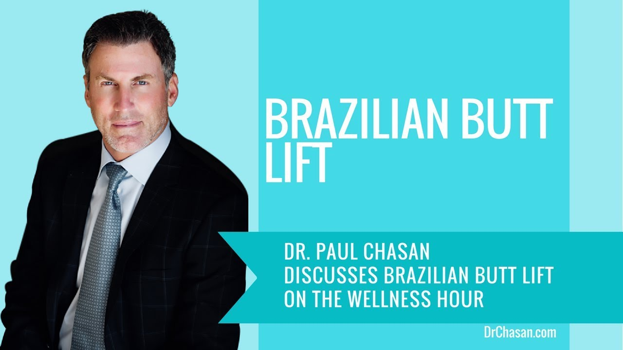 Dr. Chasan speaking about Brazilian butt lifts