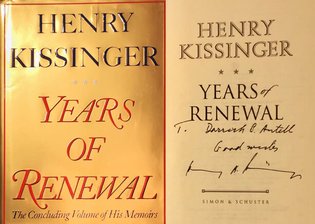 Henry Kissinger signed copy of Years of Renewal to Dr. Antell