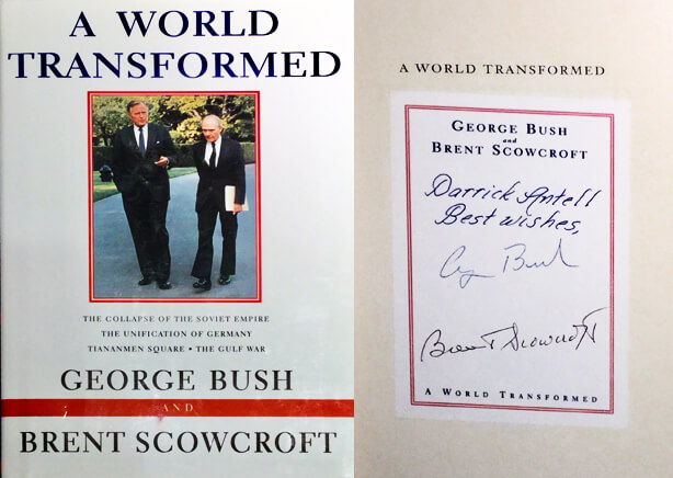 Signed copy to Dr. Antell in George H.W. Bush and Brent Scowcroft book titled A World Transformed.
