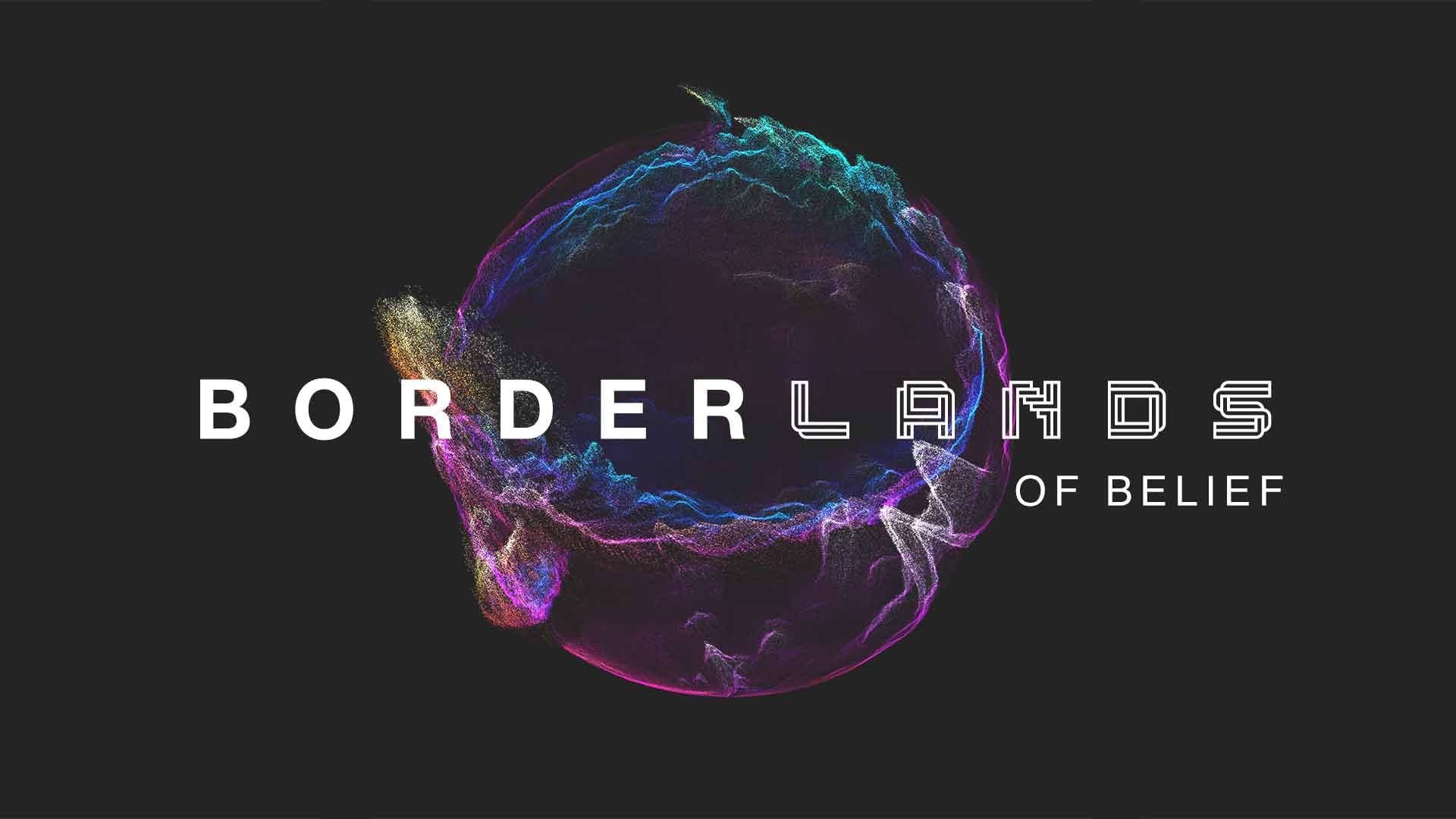 Series: Borderlands of Belief