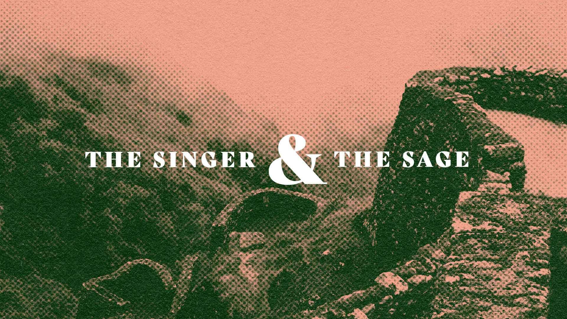 Series: The Singer & The Sage, Part 2
