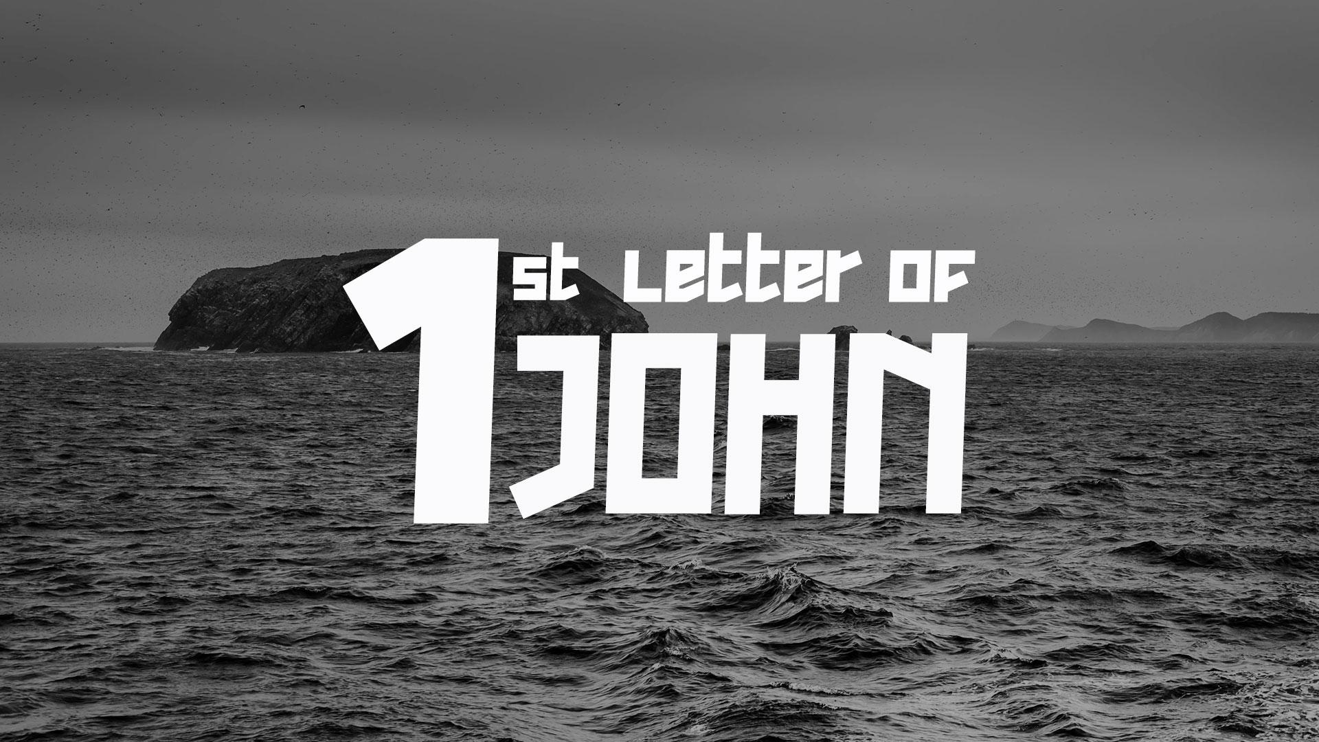 Series: 1st Letter Of John