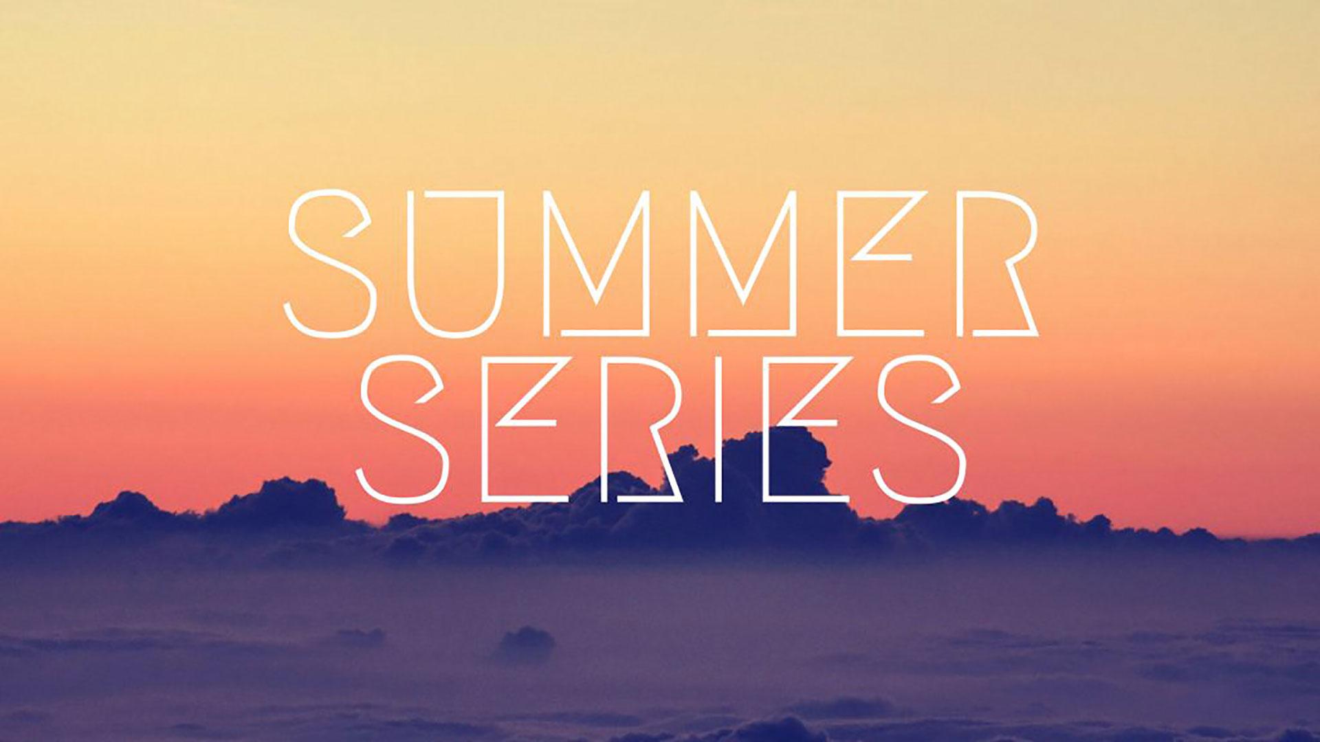 Series: Summer Series 2018