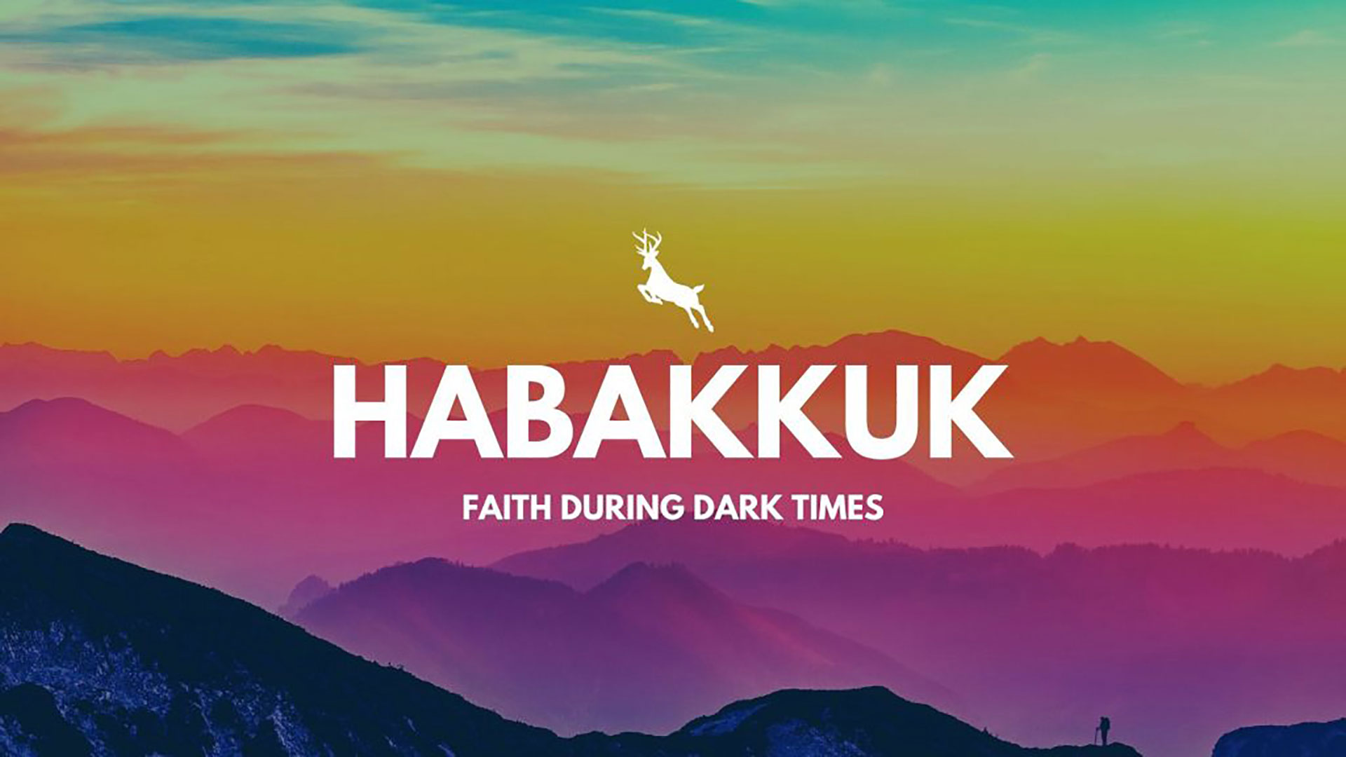 Series: Habakkuk: Faith During Dark Times