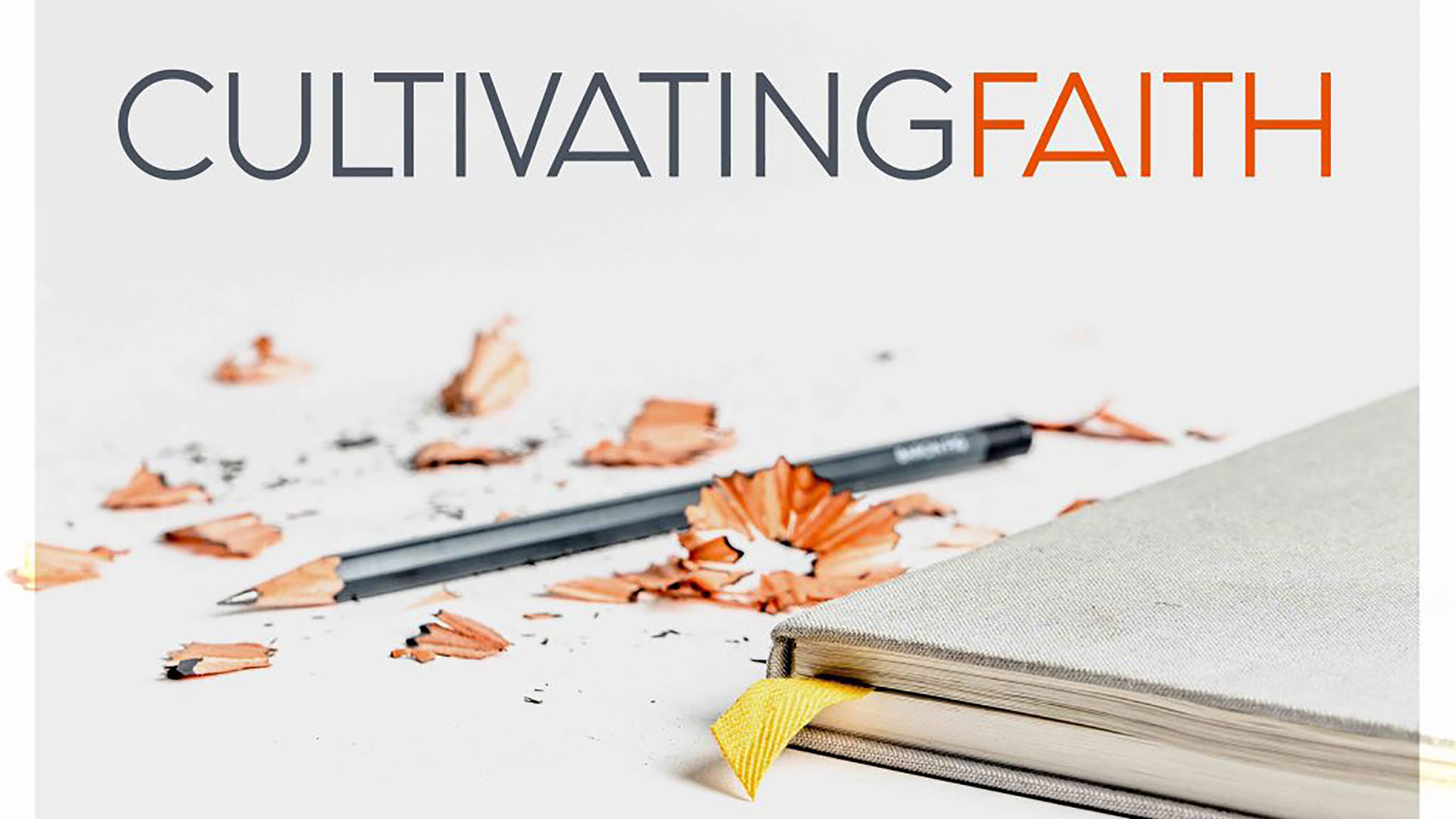 Series: Cultivating Faith