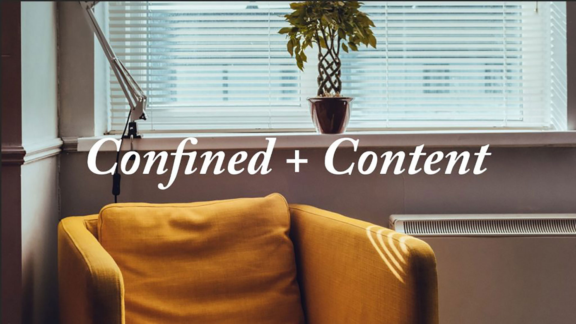 Series: Confined + Content