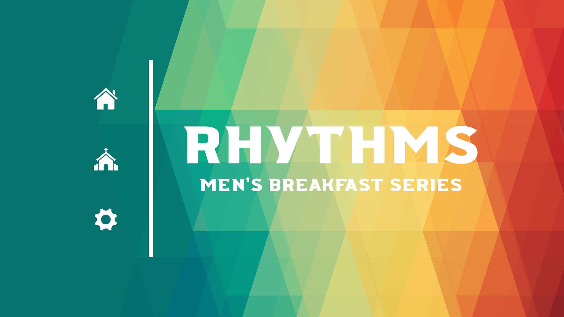 Series: Men's Breakfast Series: Rhythms