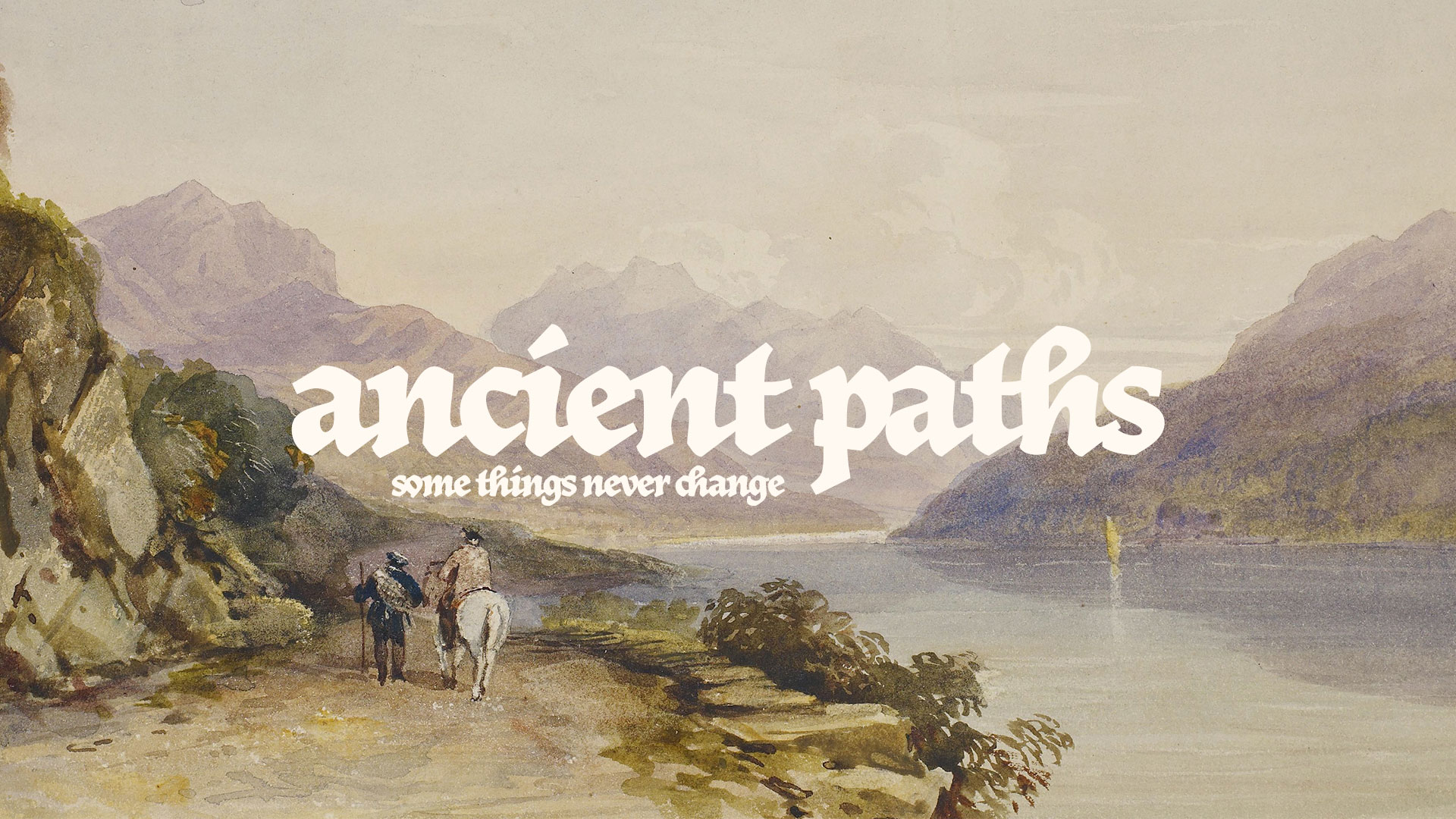 Series: Ancient Paths, Some Things Never Change