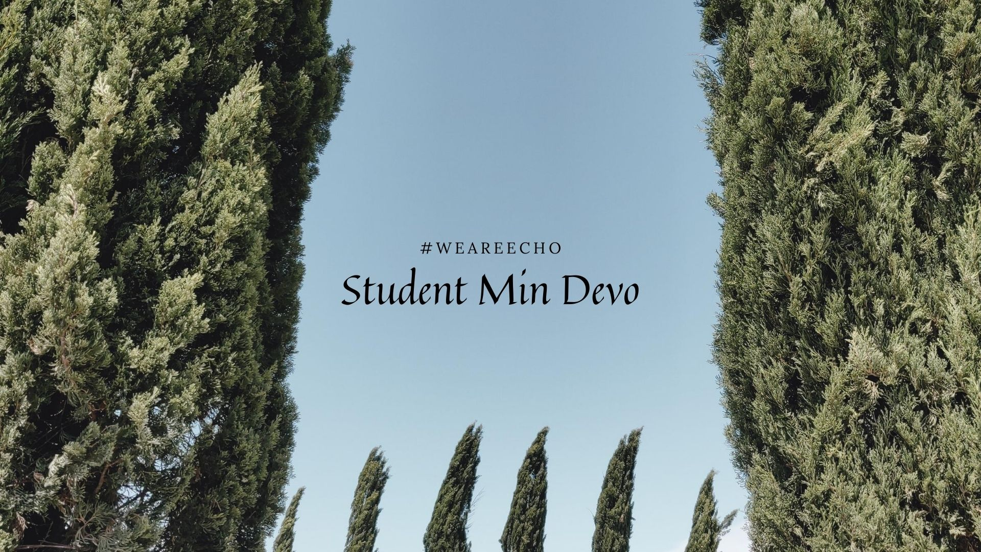 Series: Student Min Devo, Aug 2020