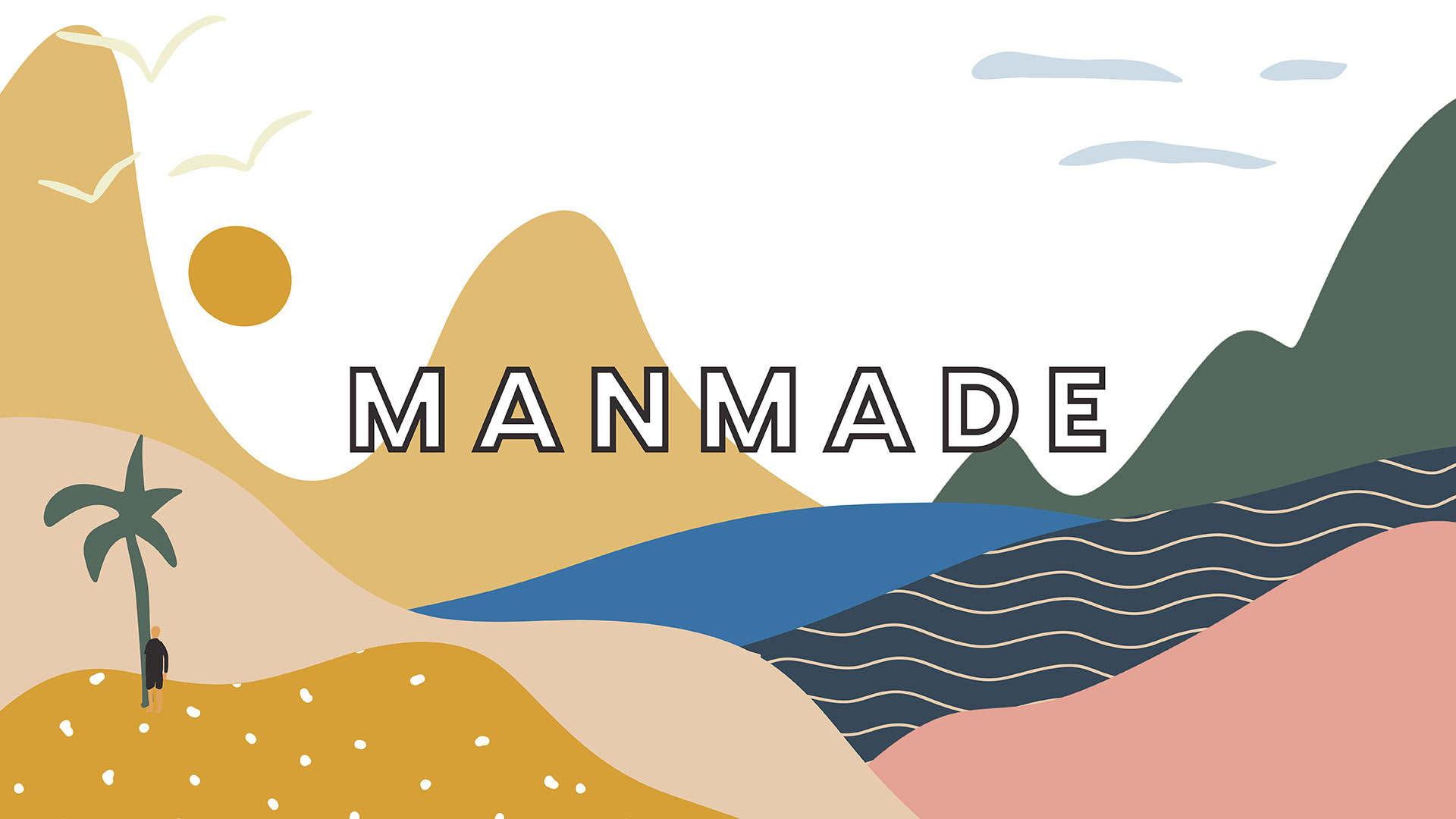 Series: Manmade: Week 3
