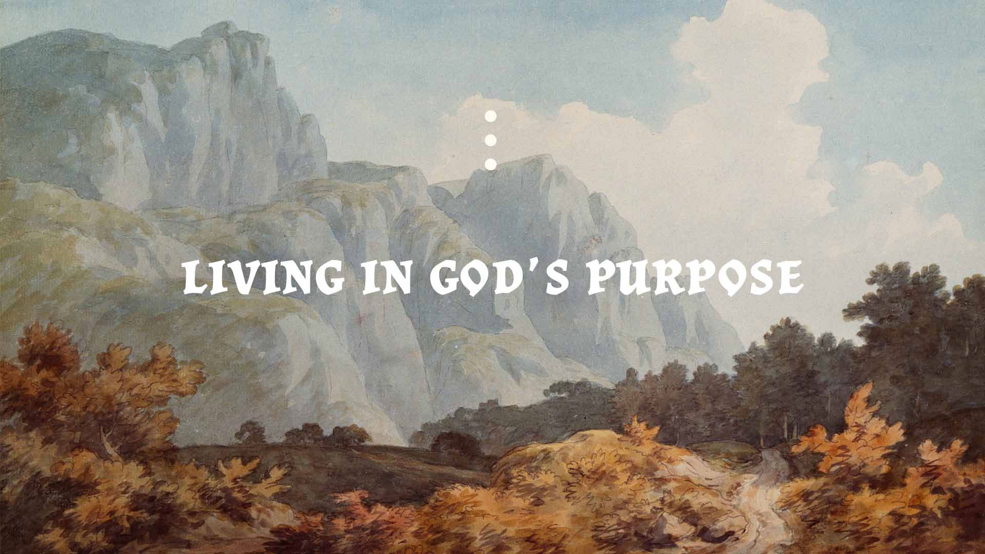 Series: Walking in the Purpose of God