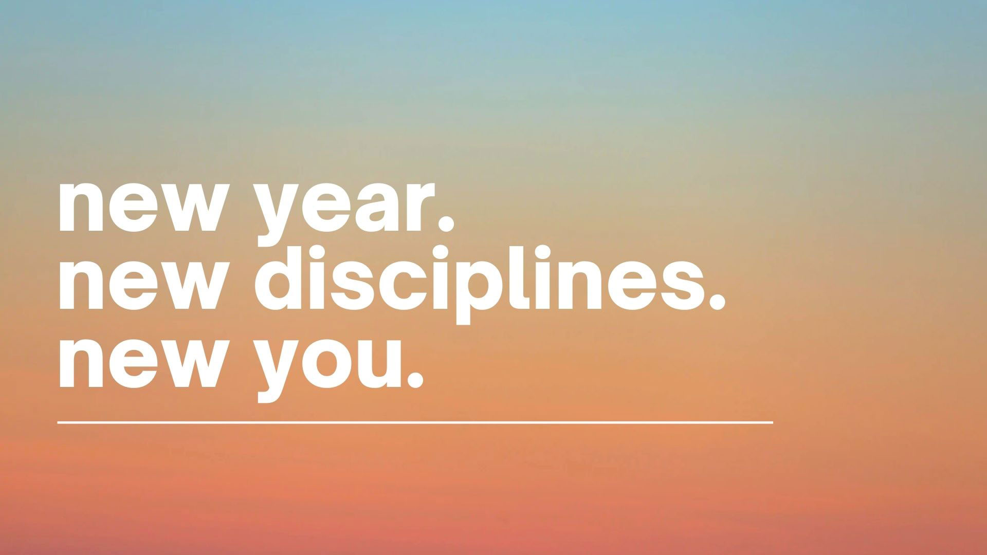 Series: New Year. New Disciplines. New You.