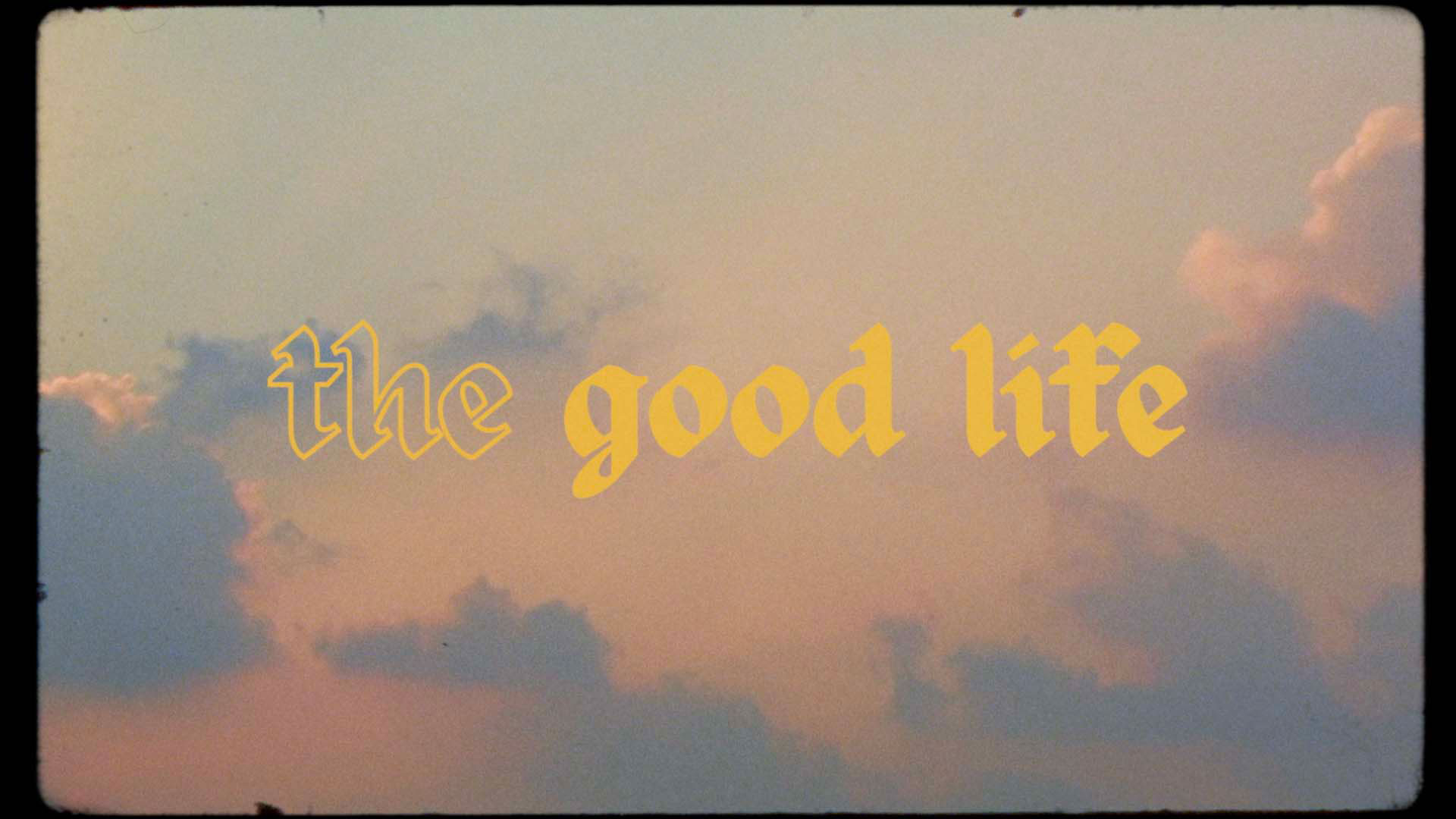 Series: The Good Life