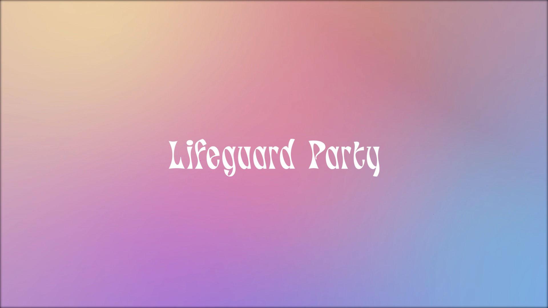 Series: Lifeguard Party