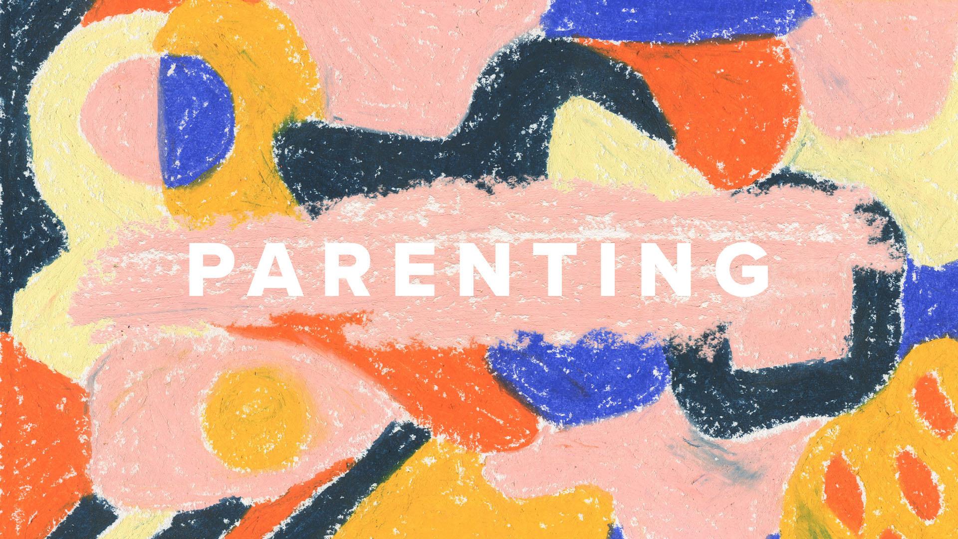 Series: Parenting