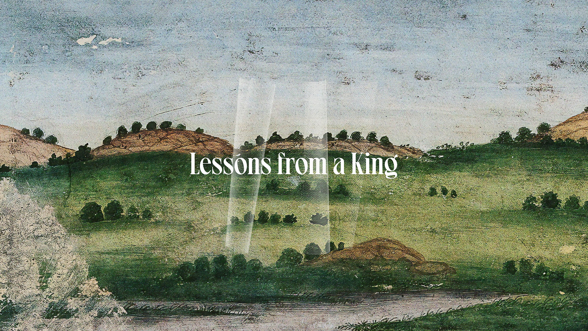 Series: Lessons From A King
