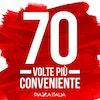 70 VOLTE PIÙ CONVENIENTE